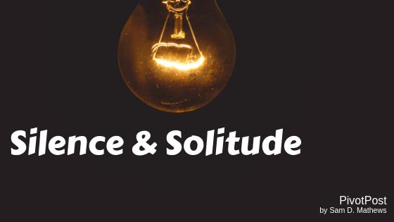 Silence and Solitude, PivotPost