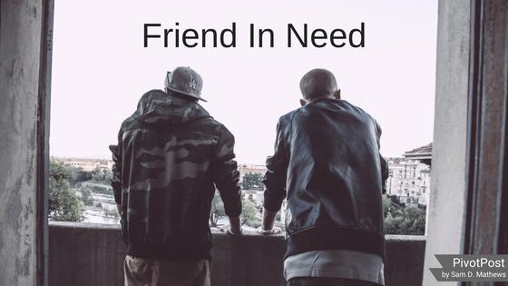Friend In Need, PivotPost