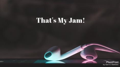 That's My Jam - PivotPost